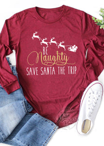 Be Naughty Save Santa The Trip Unisex Long Sleeve