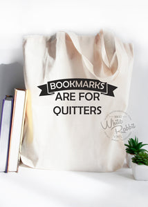 Bookmarks Are For Quitters Tote Bag