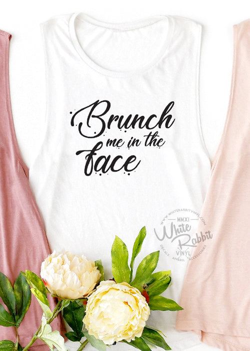 Brunch Me In The Face Women's Muscle Tank Top
