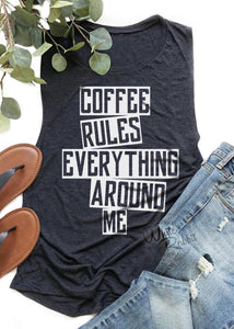 Coffee Rules Everything Around Me Women's Muscle Tank Top