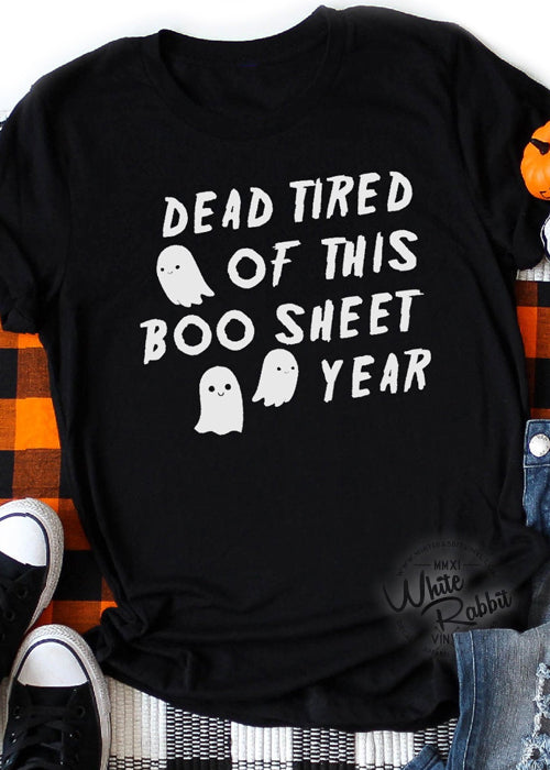 Dead Tired of This Boo Sheet Year Unisex T-Shirt
