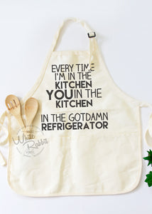 Every Time I'm In The Kitchen Apron