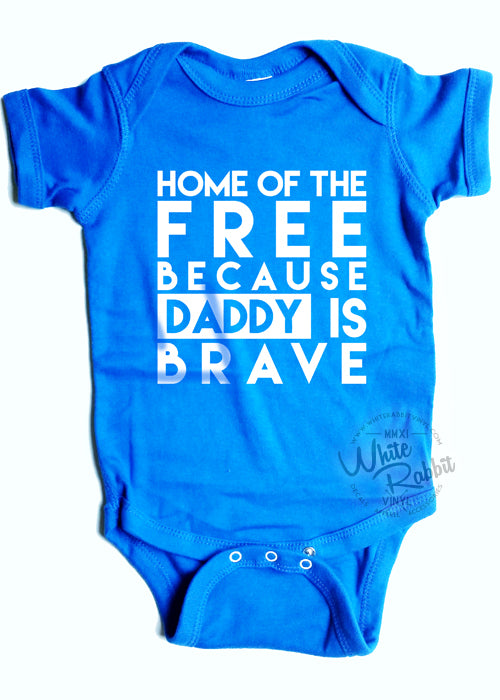 Home of The Free Because Daddy Is Brave Short Sleeve Bodysuit