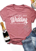 Load image into Gallery viewer, I Support Any Wedding With An Open Bar Unisex T-Shirt