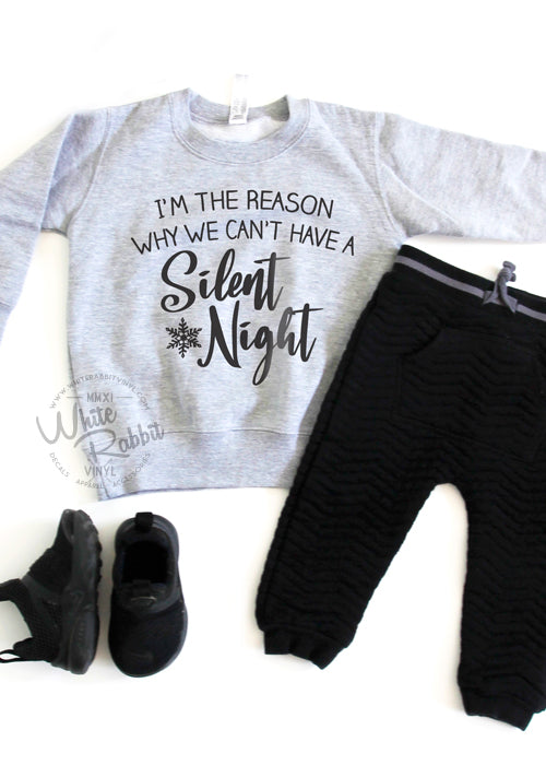 I'm The Reason Why We Can't Have A Silent Night Toddler Sweater