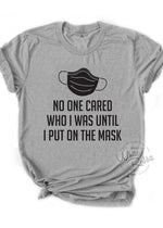 Load image into Gallery viewer, No One Cared Who I Was Until I Put On The Mask Unisex T-Shirt