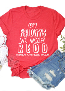 On Fridays We Wear REDD Remember Every Daddy Deployed