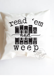 Read 'Em and Weep Pillow Case