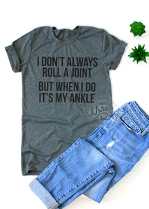 Roll A Joint Unisex T-Shirt