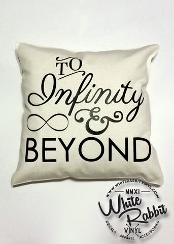 To Infinity And Beyond Pillow Case