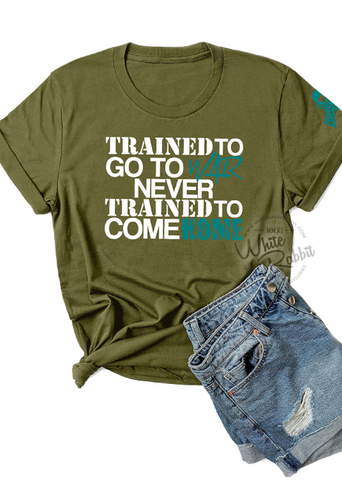 Trained to Go to War Never Trained to Come Home Short-Sleeve Unisex T-Shirt