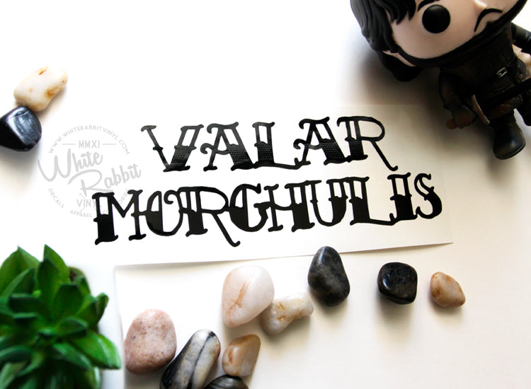 Valar Morghulis Decal