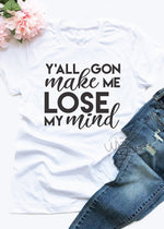 Load image into Gallery viewer, Y'all Gon Make Me Lose My Mind Unisex Short Sleeve T-Shirt