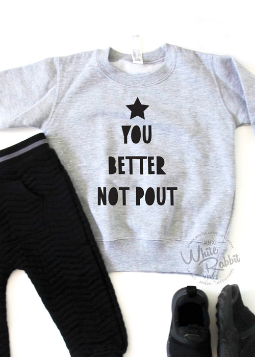 Better Not Pout Toddler Crewneck Sweater
