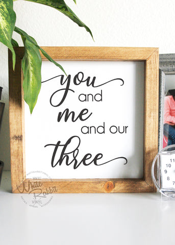 You and Me and our Three Rustic Wood Sign