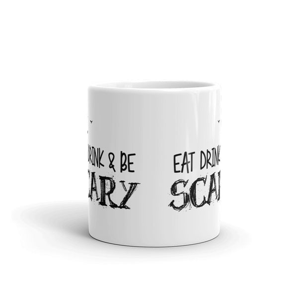 Eat Drink and Be Scary Mug