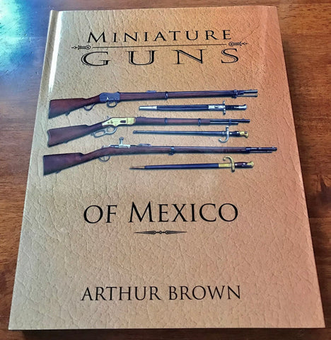 Book - Miniature Guns of Mexico Hardcover Book - 349 pp