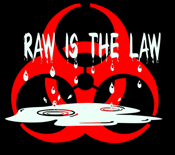Raw is the Law