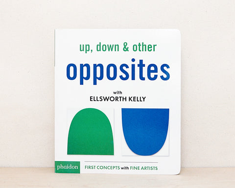 Ellsworth Kelly: Up Down & Other Opposites