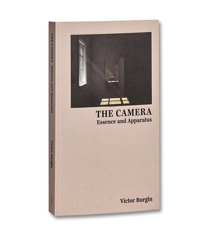 The Camera: Essence and Apparatus - Victor Burgin