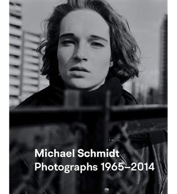 Michael Schmidt: Photographs 1965-2014