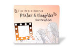 Mother & Daughter Gift Set - The Belle Brush