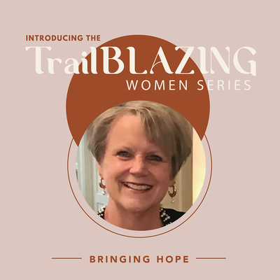 Trailblazing Women: Bringing Hope to Cancer Patients & Family