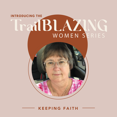 Trailblazing Women: Keeping Faith and Finding Purpose Through Cancer