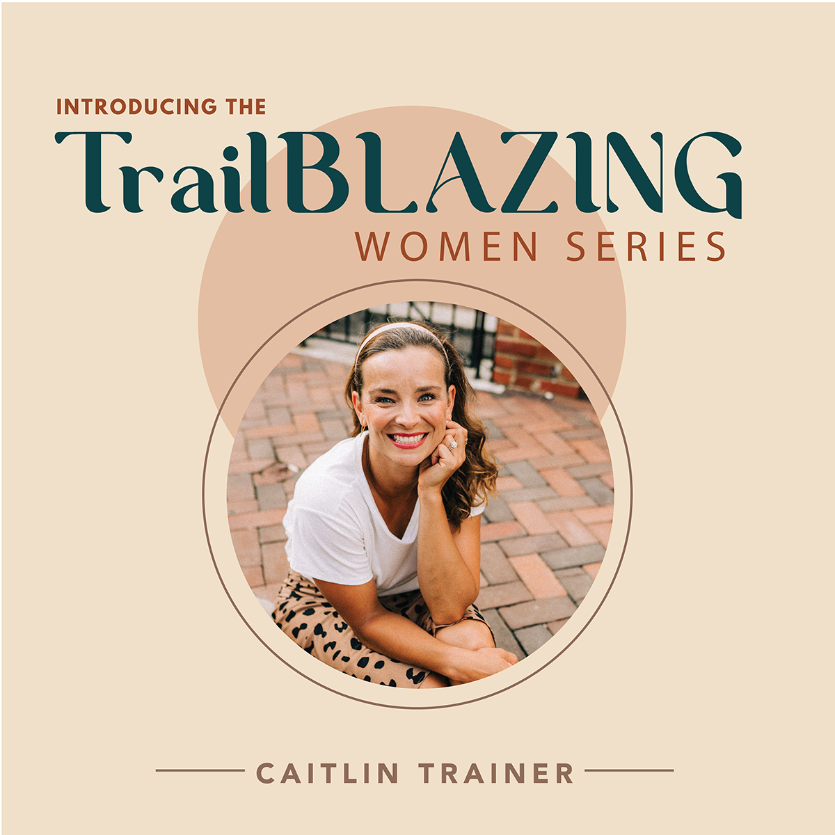 Trailblazing Women - Caitlin Trainer