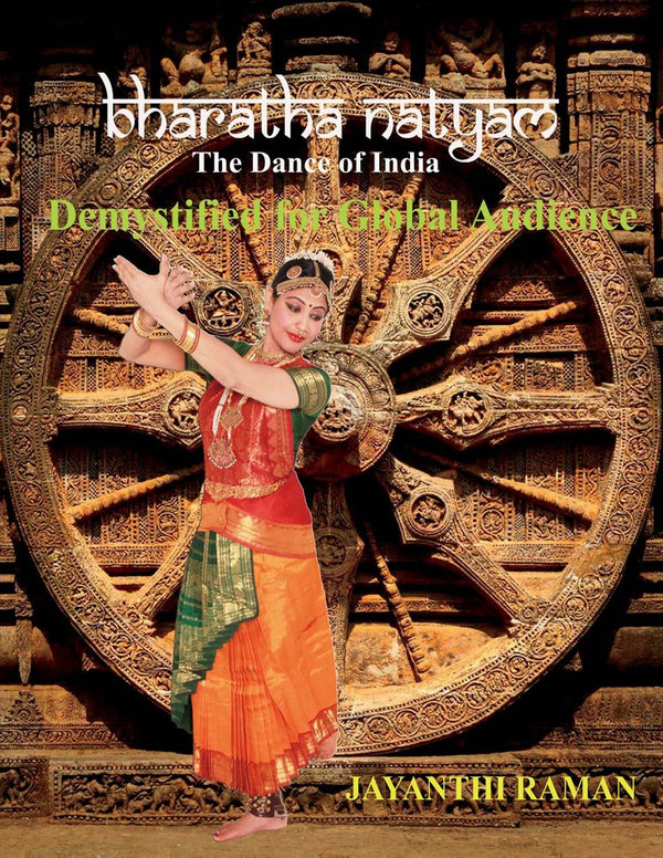 Bharatha Natyam The Dance of India: Demystified for Global Audience