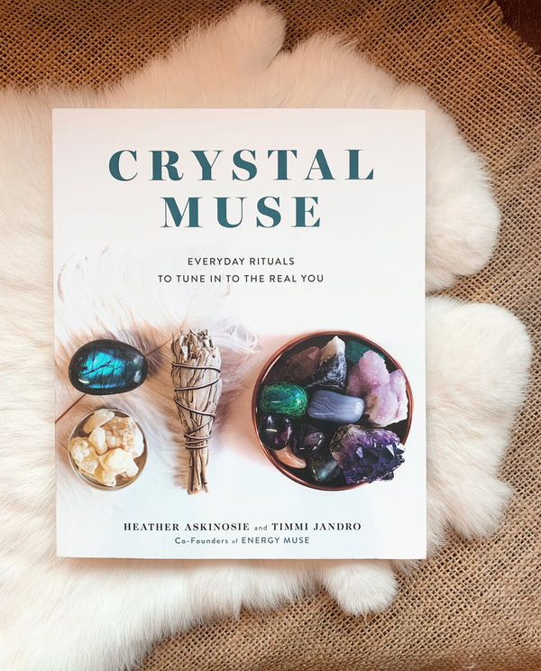 Crystal Muse - Everyday Rituals To Tune In To The Real You