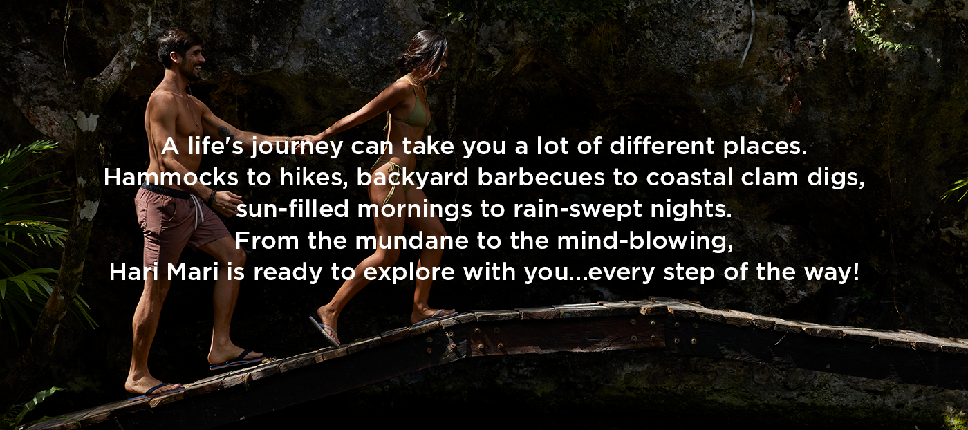 A life's journey can take you a lot of different places. Hammocks to hikes, backyard barbecues to coastal clam digs, sun-filled mornings to rain-swept nights. From the mundane to the mind-blowing, Hari Mari is ready to explore with you...every step of the way!