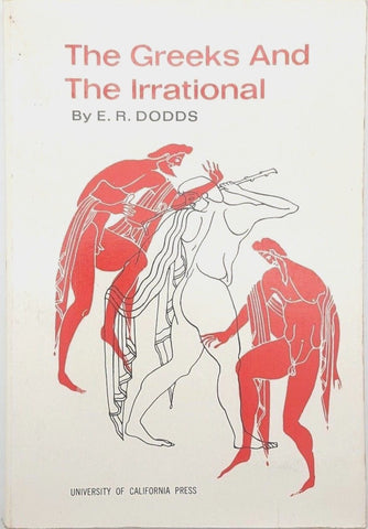 The Greeks and the Irrational 25 by E. R. Dodds (1951, Paperback)