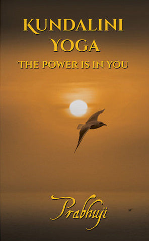 Kundalini yoga - the power is in you by Prabhuji (Paperback - English)