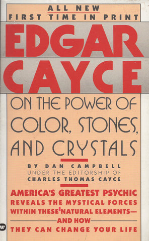Edgar Cayce on the Poer of Color, Stones and Crystals  by Dan Campbell