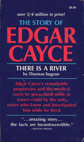The Story of Edgar Cayce: There is a River by Thomas Sugrue