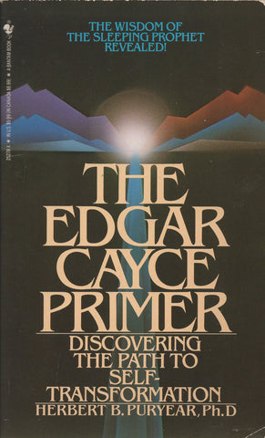 The Edgar Cayce Primer by Herbert B. Puryear, Ph.D