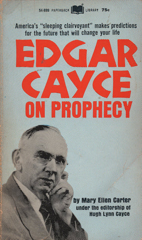 Edgar Cayce on Prophecy by Mary Ellen Carter