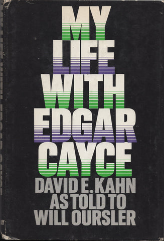 My Life with Edgar Cayce by David E. Khan