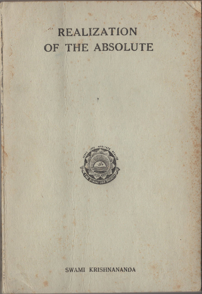 Realization of the Absolute by Swami Krishnananda signed by Swami Sivananda