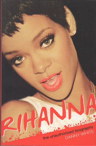 Rihanna: The Unauthorized Biography