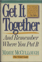 Get it Together and Remember where You Put It by Mamie MaCullough