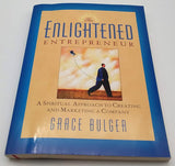 The Enlightened Entrepreneur: A Spiritual Approach to Creating & Marketing a Com
