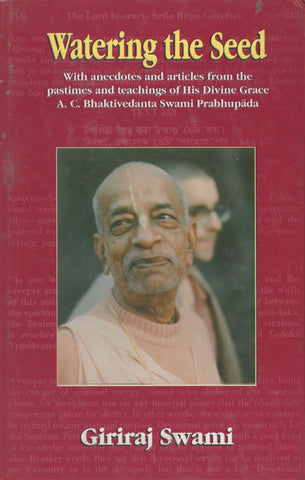 Watering the Seed Hardcover by Giriraj Swami