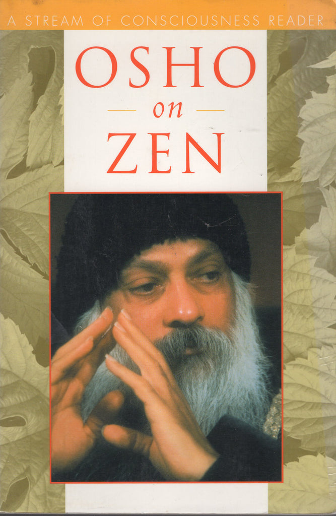 Osho on Zen: A Stream of Consciousness Reader by Osho Bhagwan Shree Rajneesh