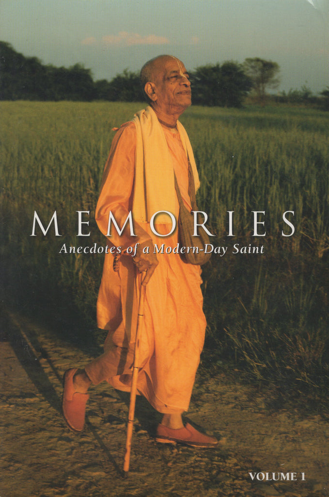 Memories Anecdotes of a Modern-Day Saint Vol. 1 by Siddhanta Das