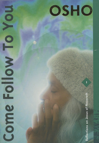 Come Follow to You by Osho Bhagwan Shree Rajneesh