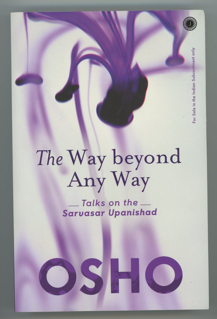 The Way Beyond Any Way by Osho Bhagwan Shree Rajneesh