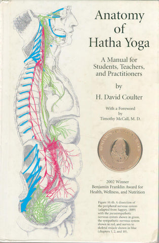 Anatomy of Hatha Yoga: A Manual for Students, Teachers, and Practitioners by H.