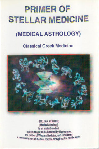 Primer of Stellar Medicine [Medical Astrology] by Prof. Charles McWilliams